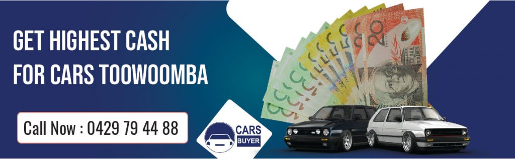 GET HIGHEST CASH FOR CARS TOOWOOMBA